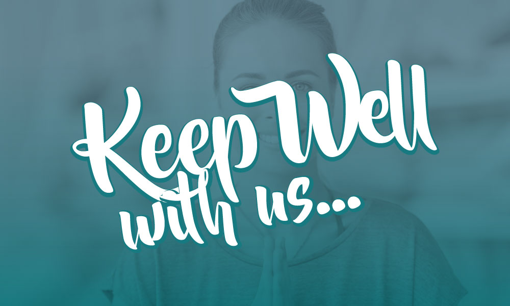 Keep well with us